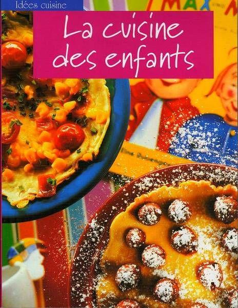 LA CUISINE DES ENFANTS / prixportcompris 10 Lille (59)