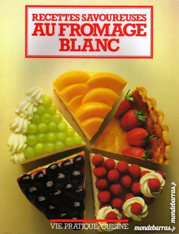 LA CUISINE AU FROMAGE BLANC / les-livres-de-jac 11 Laon (02)
