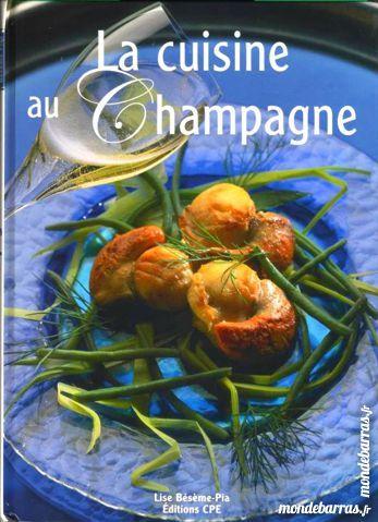 CUISINE - RECETTES AU CHAMPAGNE 12 Laon (02)