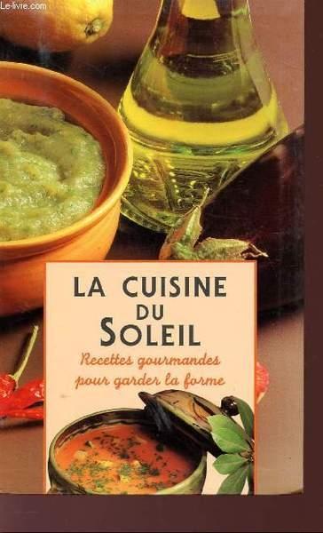 la cuisine du soleil recettes gourmandes pour garder la forme 3 Sens (89)