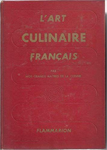 L'art culinaire Français  nos grands maîtres de la cuisine 10 Charleval (13)