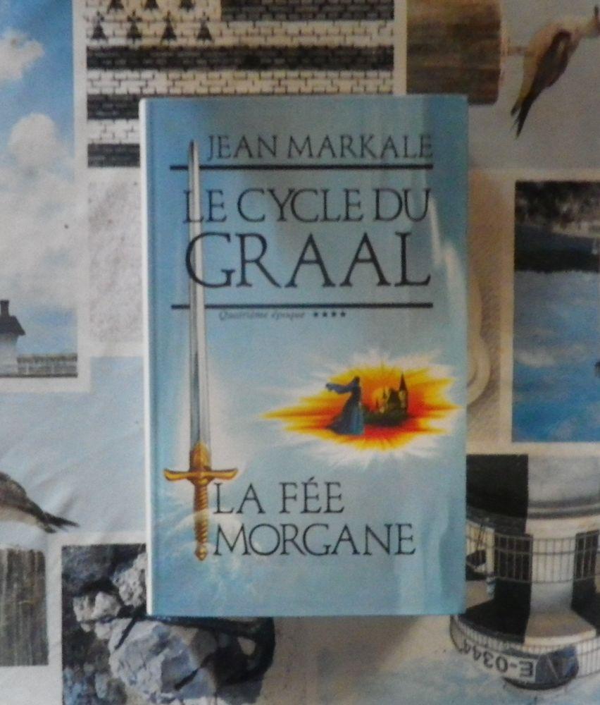 LE CYCLE DU GRAAL T4 LA FEE MORGANE de Jean MARKALE 5 Bubry (56)