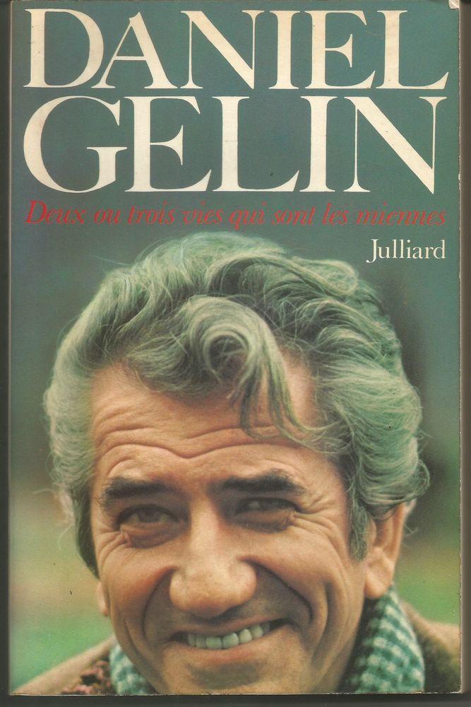Daniel GELIN Deux ou trois vies qui sont les miennes 5 Montauban (82)