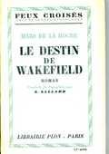 Le destin de Wakefield - Mazo de la Roche, 4 Rennes (35)