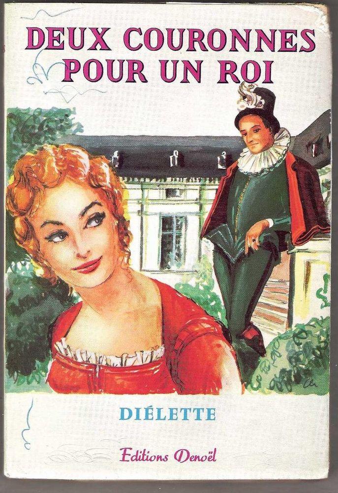 DEUX COURONNES POUR UN ROI de DIELETTE - edition DENOEL 1959 7 Montauban (82)