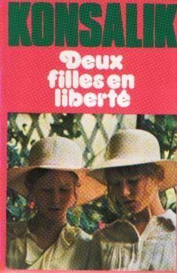 DEUX FILLES EN LIBERTE de Heinz G. KONSALIK 2 Les Églisottes-et-Chalaures (33)