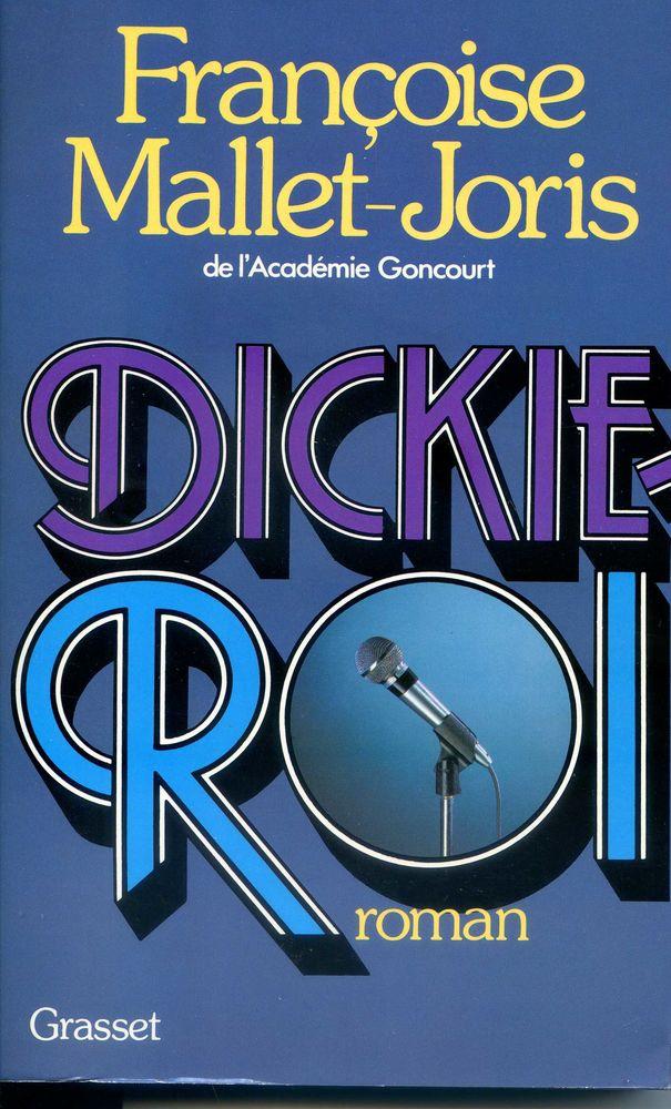 DICKIE ROI - Françoise Mallet-Joris, Livres et BD