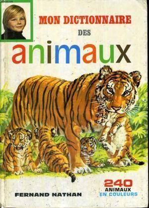 MON DICTIONNAIRE DES ANIMAUX FERNAND NATHAN 9 Draguignan (83)