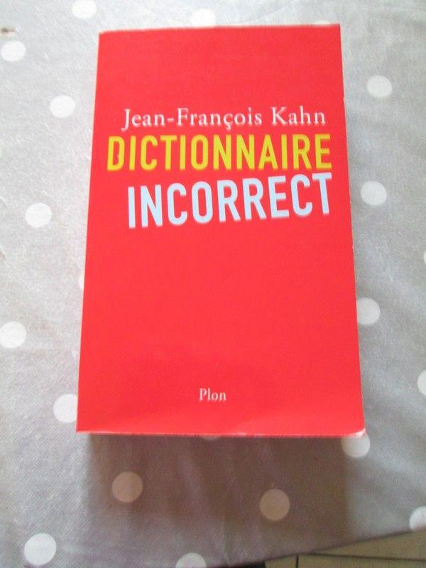 Dictionnaire incorrect de Jean-François KAHN 2 Bilieu (38)