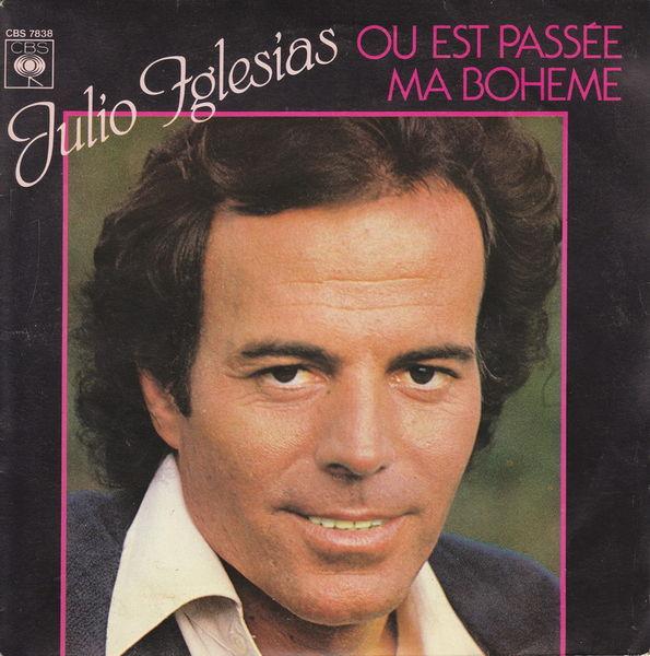 Disque 45 tours Julio Iglesias - Ou est passé ma bohème ? CD et vinyles