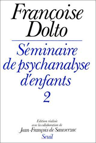 DOLTO Françoise, Séminaire de psychanalyse d'enfants 1 & 2 20 Rouen (76)