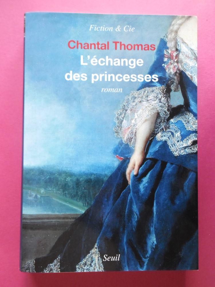 L'ECHANGE DES PRINCESSES par Chantal Thomas 3 Seclin (59)