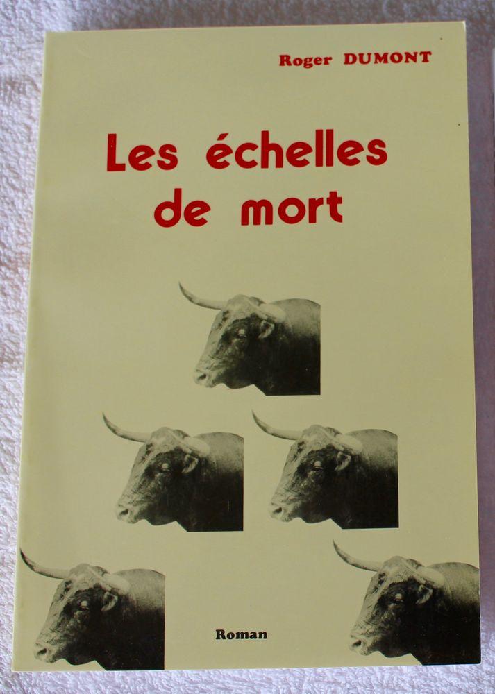 LES ECHELLES DE MORT    Roger Dumont. 10 Anglet (64)