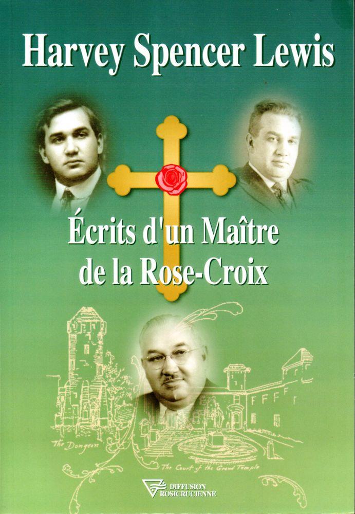 Ecrits d'un Maître de la Rose-Croix/Harvey Spencer Lewis 17 Calais (62)