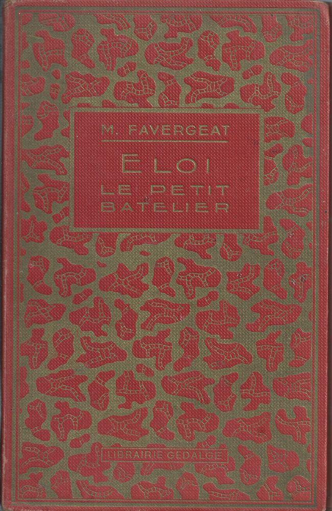 Eloi le petit batelier de madeleine Favergeat 1936 8 Tours (37)