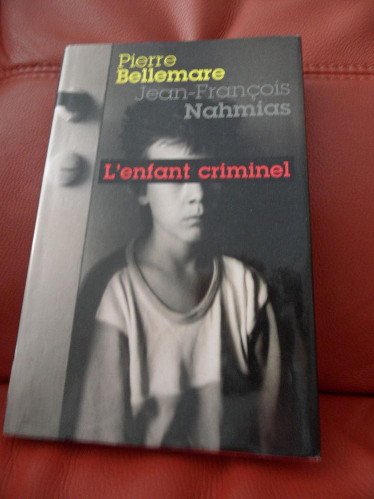 L'enfant Criminel - BELLEMARE PIERRE - NAHMIAS JEAN-FRANCOIS 6 Mandelieu-la-Napoule (06)