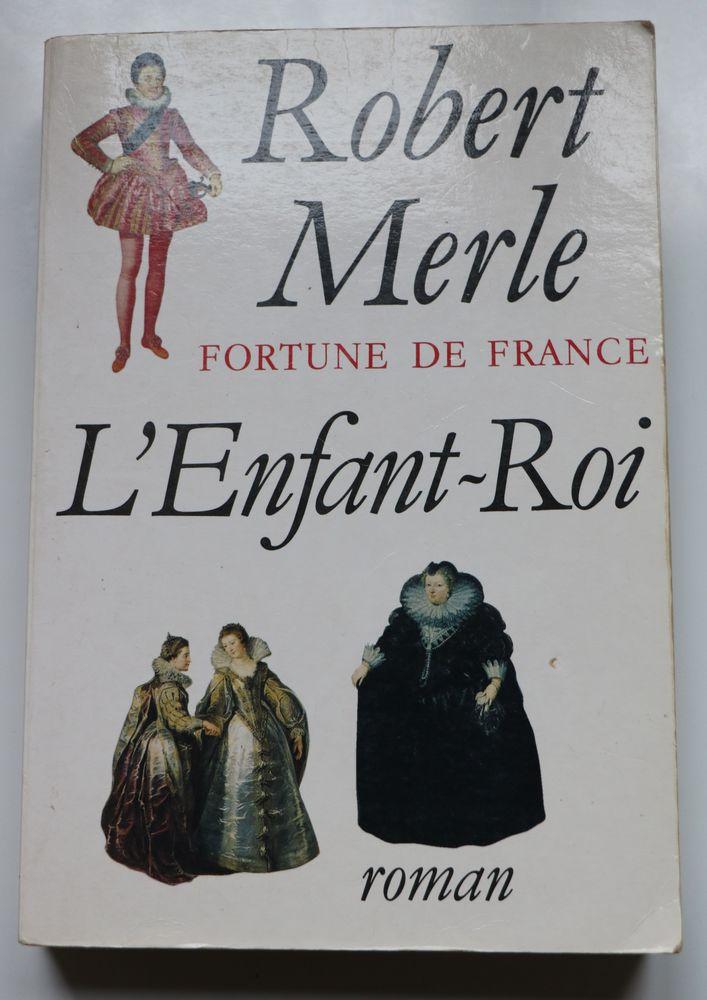 L'enfant Roi   Fortune de France de Robert MERLE 2 Paris 11 (75)