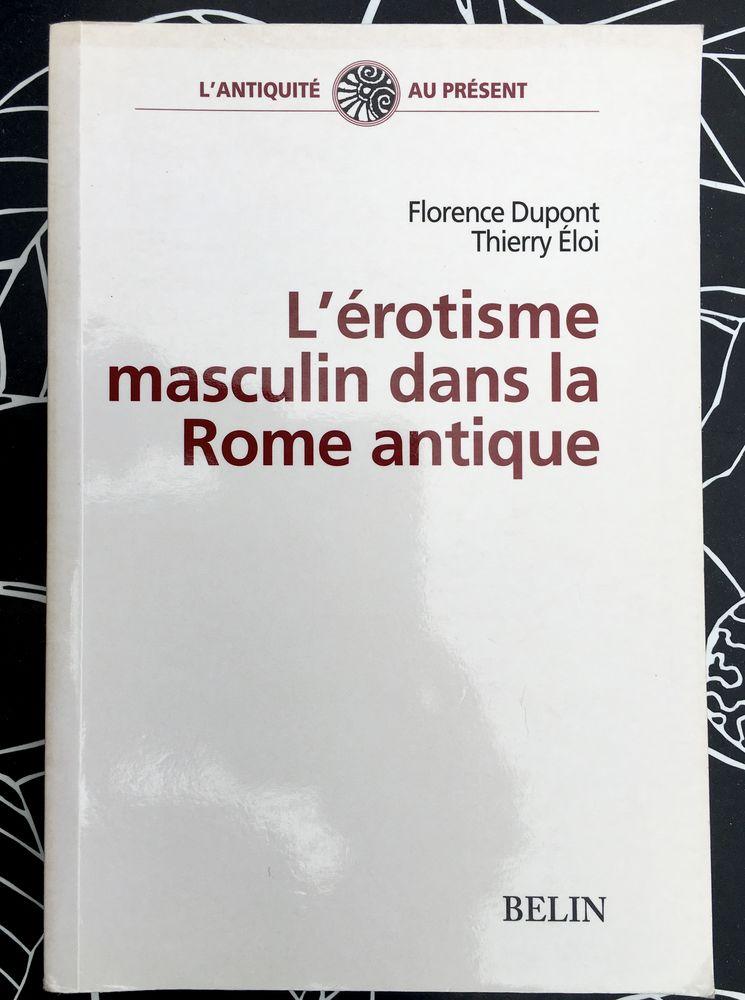 L'érotisme masculin dans la Rome antique par T.Eloi, neuf  12 L'Isle-Jourdain (32)