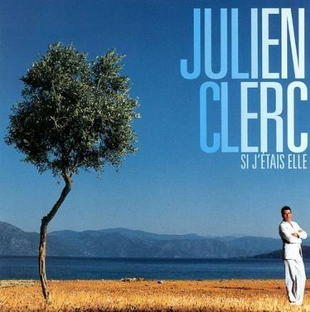 SI J'ETAIS ELLE de JULIEN CLERC CD et vinyles
