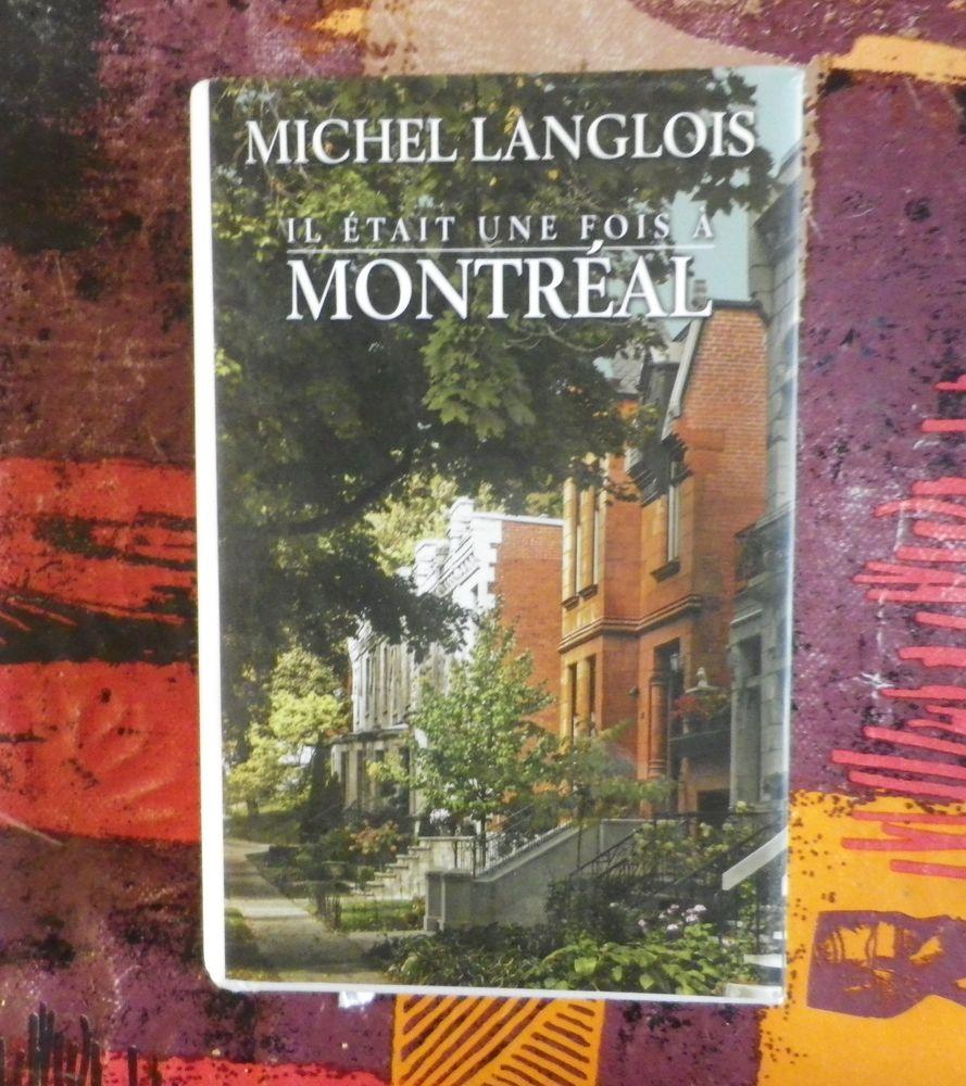 IL ETAIT UNE FOIS A MONTREAL de Michel LANGLOIS France Loisi 8 Attainville (95)