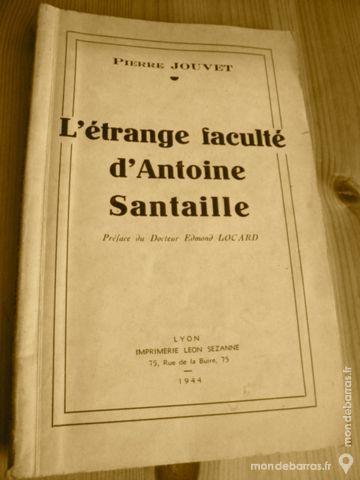 L'Étrange faculté d'Antoine Santaille - 1944 9 Villeurbanne (69)