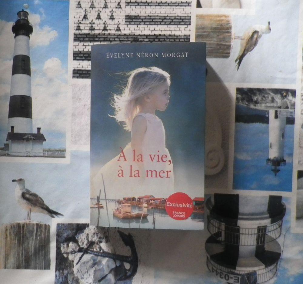 A LA VIE, A LA MER de Evelyne NERON MORGAT Ed France Loisirs 3 Bubry (56)