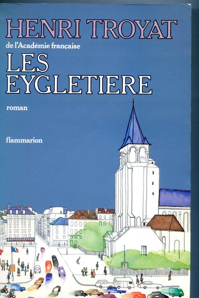 LES EYGLETIERE - Henri Troyat 4 Rennes (35)
