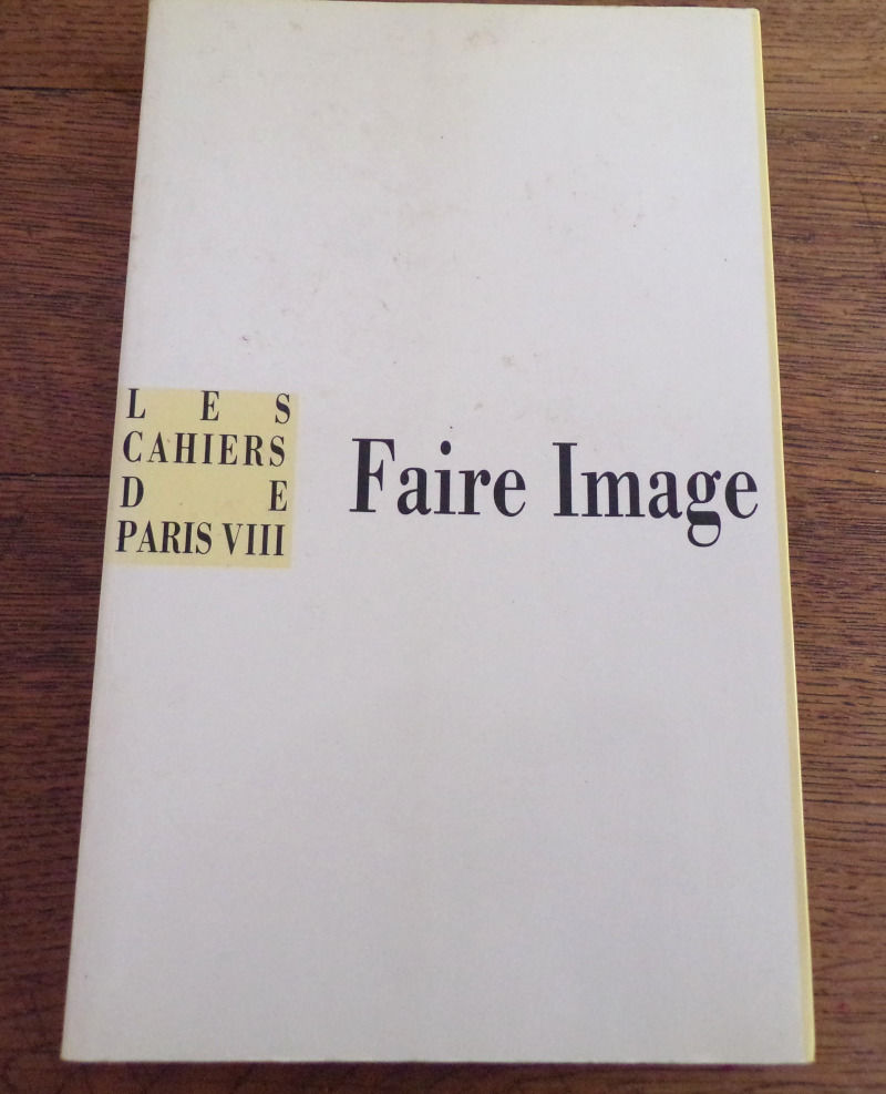 Faire l' image Jean Borrell les cahiers de Paris VIII presse 4 Laval (53)