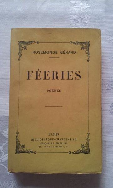 Féeries. Rosemonde Gérard. 1° édition 1933 Livres et BD