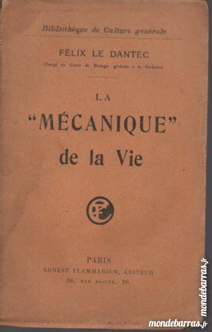Félix LE DANTEC La mécanique de la vie - 1913 6 Montauban (82)