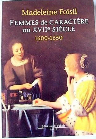 Femmes de caractère au XVIIème siècle 7 Clermont-Ferrand (63)