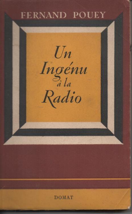 Fernand POUEY UN ingénu à la radio - 1949 - Livres et BD