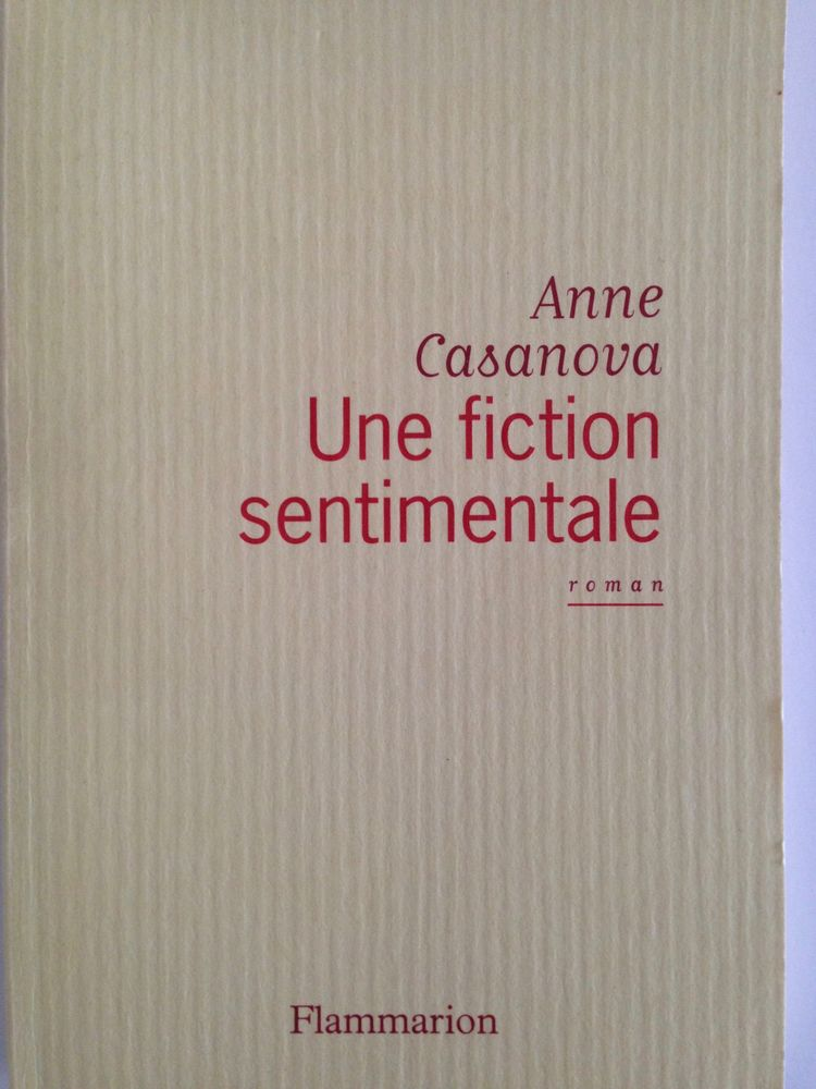 UNE FICTION SENTIMENTALE de Anne CASANOVA 3 Levallois-Perret (92)