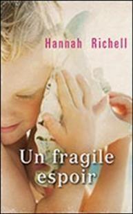 UN FRAGILE ESPOIR de HANNAH RICHELL France Loisirs 6 Draguignan (83)
