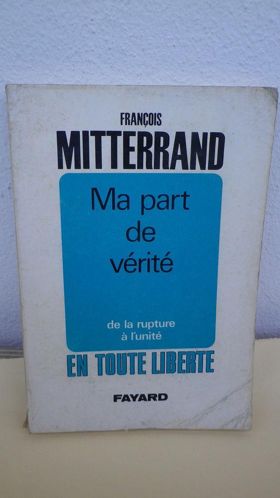 FRANÇOIS MITTERAND - MA PART DE VERITÉ - 1969 - DEDICACE 99 Tarbes (65)