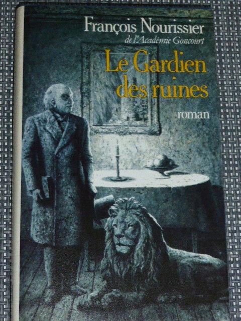 François Nourissier  Le gardien des ruines 5 Rueil-Malmaison (92)