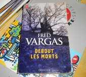 Fred Vargas debout les morts (policier, thriller) 5 Monflanquin (47)
