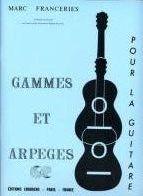 GAMMES ET ARPEGES POUR LA GUITARE-Marc FRANCERIES 0 Albi (81)