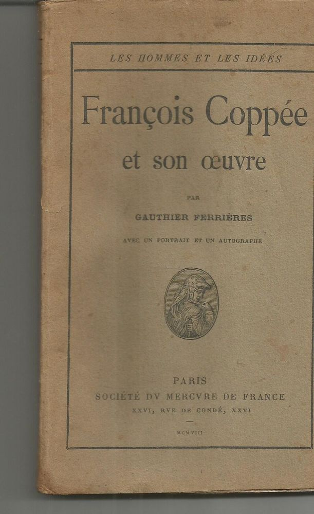 Gauthier FERRIERES François COPPEE et son oeuvre - 1908 6 Montauban (82)