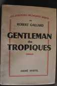 Gentleman des tropiques - Robert Gaillard, 6 Rennes (35)