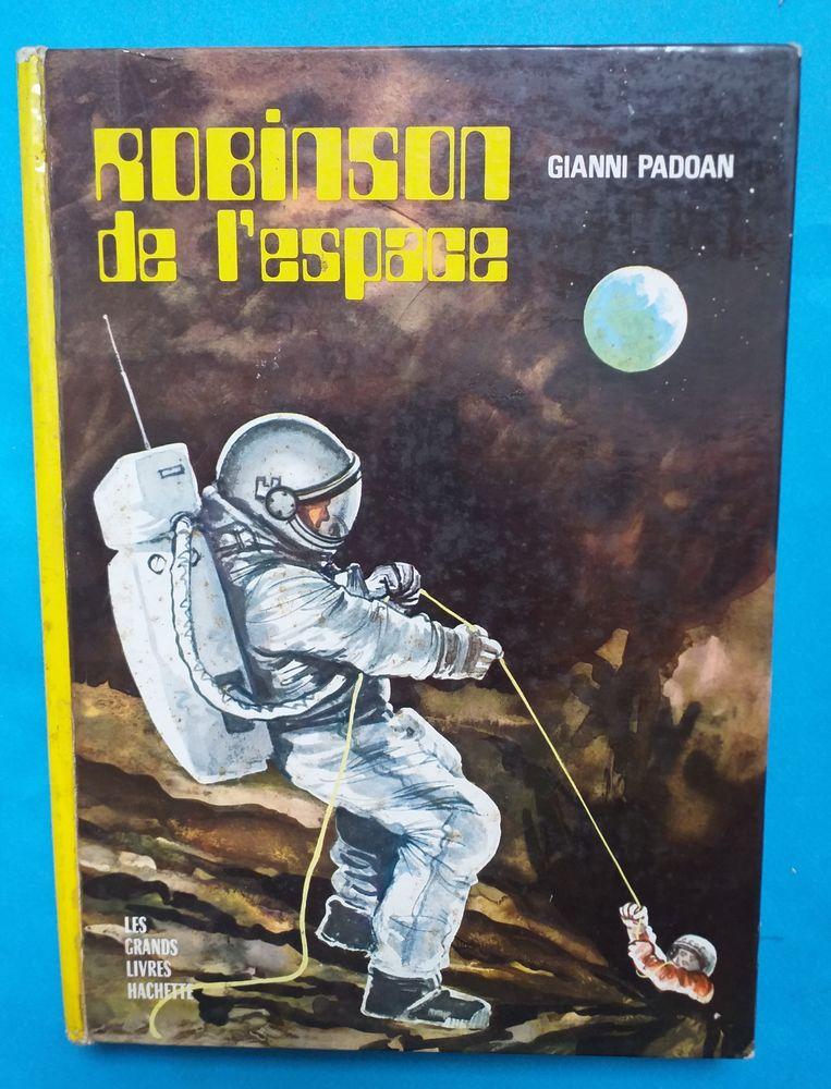 Gianni PADOAN : Robinson de l'espace - Les grands livres - Hachette 6 Montauban (82)