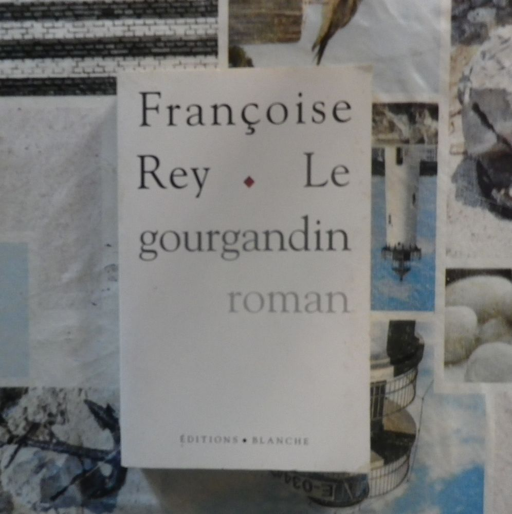 LE GOURGANDIN de Françoise REY Ed. Blanche 2 Bubry (56)