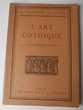 LA GRAMMAIRE DES STYLES. L'ART GOTHIQUE. HENRI. MARTIN.1930.