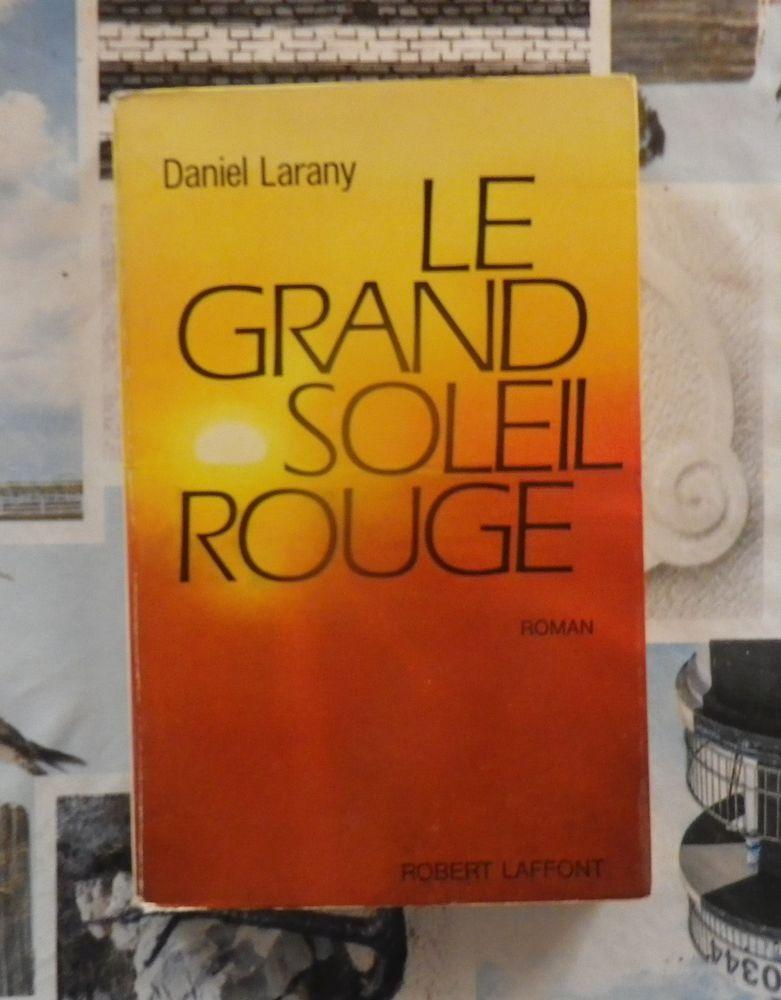 LE GRAND SOLEIL ROUGE de Daniel LARANY Ed. Robert Laffont 5 Bubry (56)
