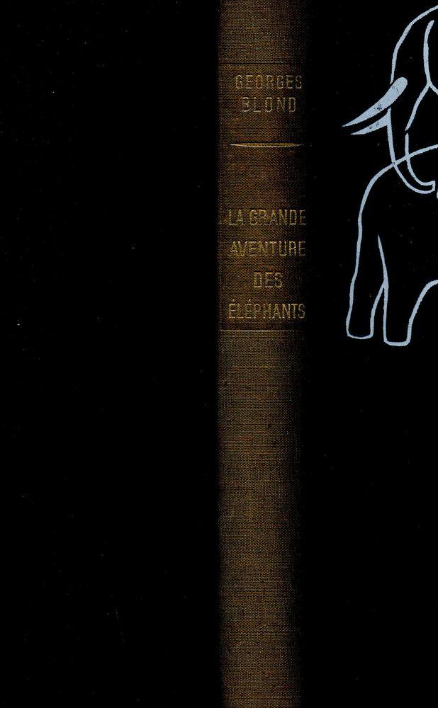 La grande aventure des éléphants - Georges Blond, 10 Rennes (35)