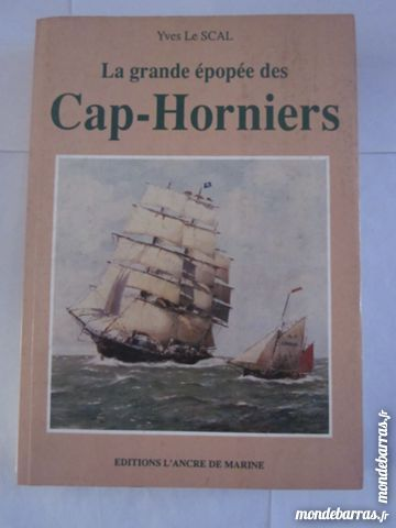 LA GRANDE EPOPEE DES CAP HORNIERS  par  Y. LE SCAL 8 Brest (29)