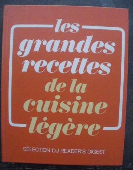 Les grandes recettes de la cuisine légère - Reader's Digest 7 Montauban (82)