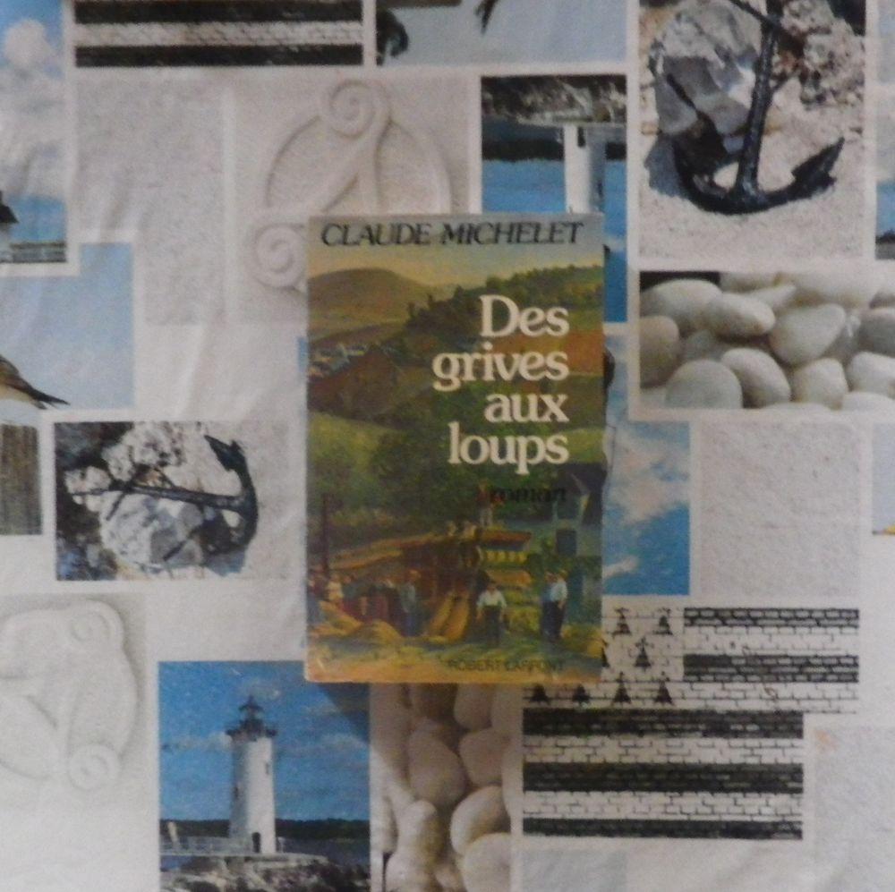 DES GRIVES AUX LOUPS de Claude MICHELET Ed. Robert Laffont 3 Bubry (56)