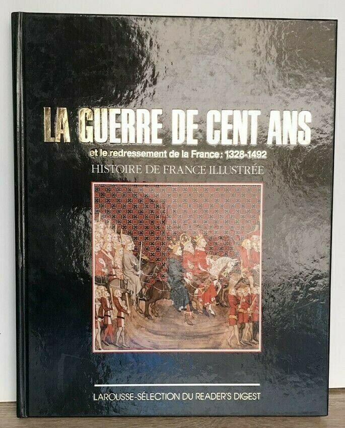 La guerre de cent ans 1328 - 1492 - Livre en très bon état. 8 Cannes (06)