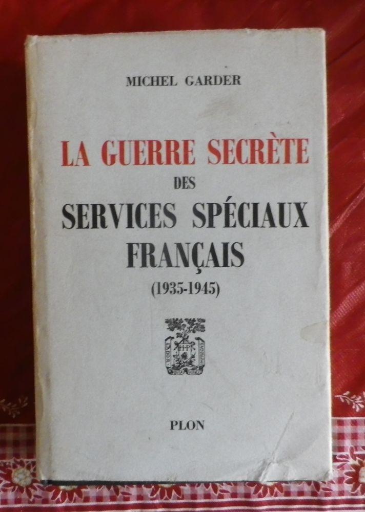 LA GUERRE SECRETE DES SERVICES SPECIAUX FRANCAIS M. Garder 8 Attainville (95)